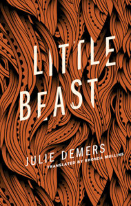 Book Review: Little Beast by Julie Demers