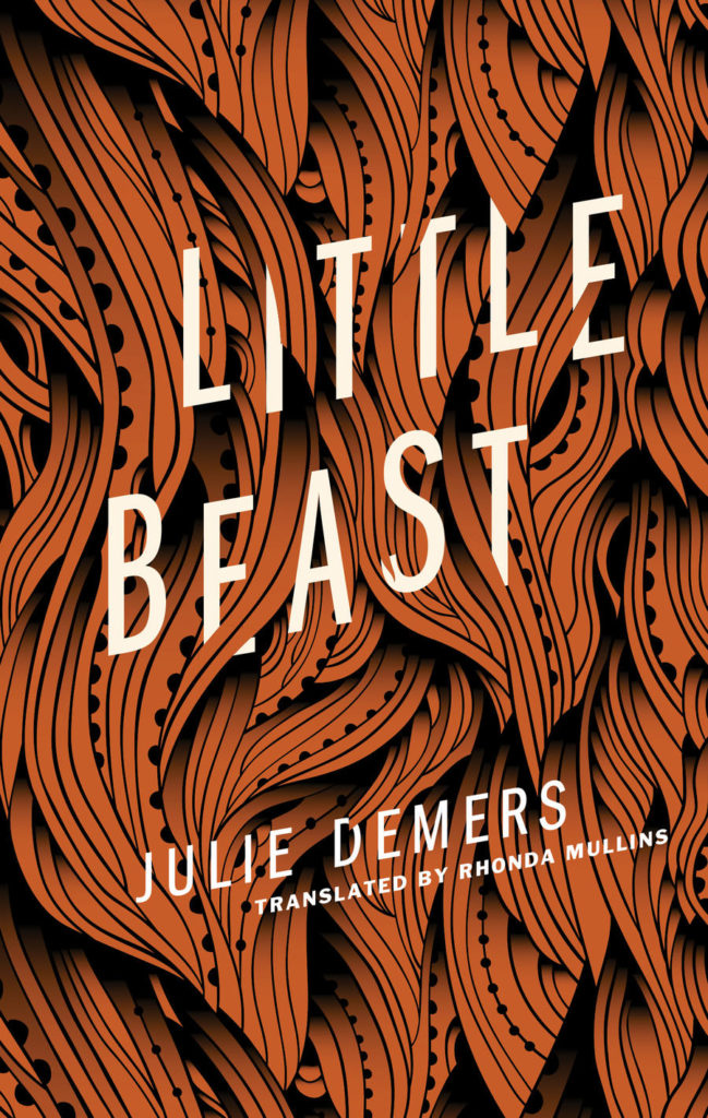 Little Beast by Julie Demers, Translated by Rhonda Mullins